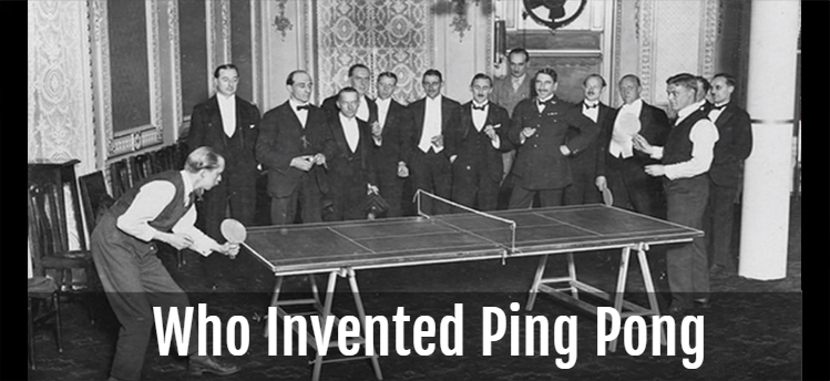 Who Invented Ping Pong