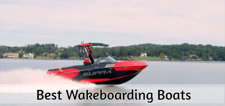 Best Wakeboarding Boats